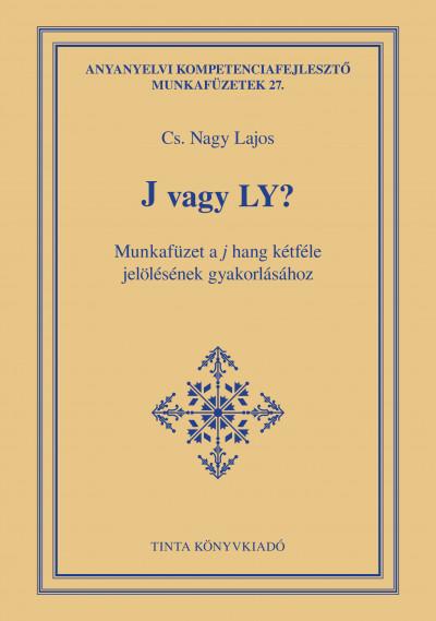 Cs. Nagy Lajos - J vagy Ly?