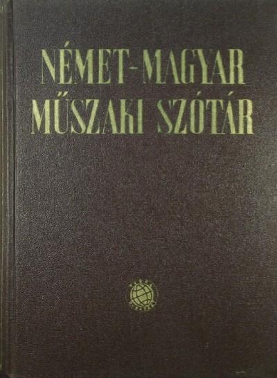 Klár János  (Szerk.) -  (Szerk.) - Német-magyar műszaki szótár