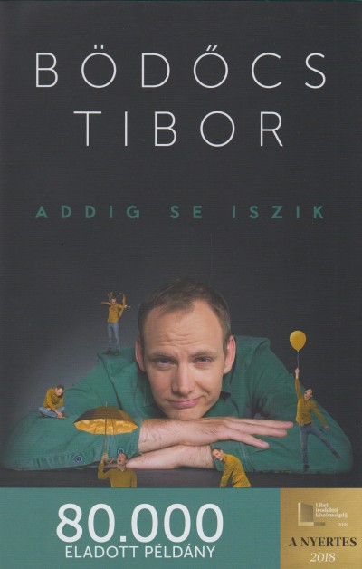 Bödőcs Tibor - Addig se iszik