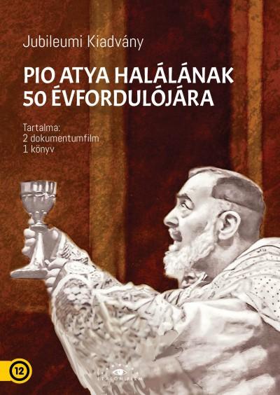 - Pio atya a szent - Jubileumi kiadvány Pio atya halálának 50. évfordulójára