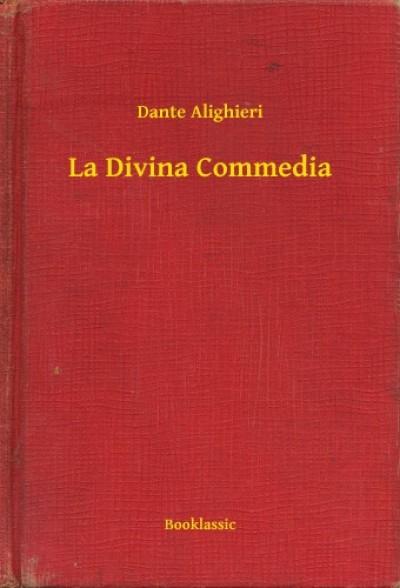 Alighieri Dante - La Divina Commedia
