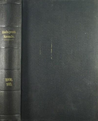 Gyulai Pál  (Szerk.) - Budapesti Szemle 1900. julius