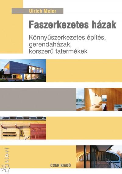 Ulrich Meier - Faszerkezetes házak