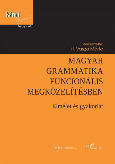 H. Varga Márta - Magyar grammatika funcionális megközelítésben