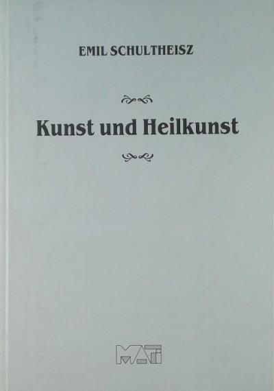 Schultheisz Emil - Kunst und Heilkunst