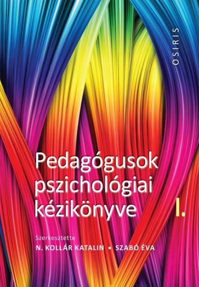 N. Kollár Katalin - Szabó Éva - Pedagógusok pszichológiai kézikönyve I - III.