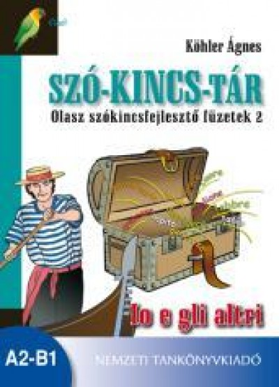 Köhler Ágnes - Szó-kincs-tár - Olasz szókincsfejlesztő füzetek 2.