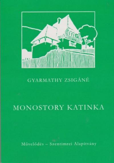 Gyarmathy Zsigáné - Monostory Katinka