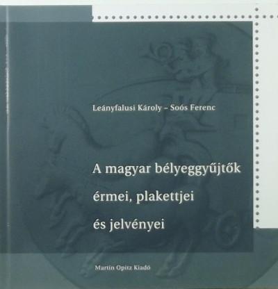 - A magyar bélyeggyűjtők érmei, plakettjei és jelvényei