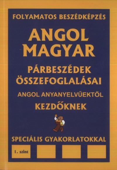 Dr. Pavlenko Alexander - Angol-magyar párbeszédek összefoglalásai angol anyanyelvűektől kezdőknek