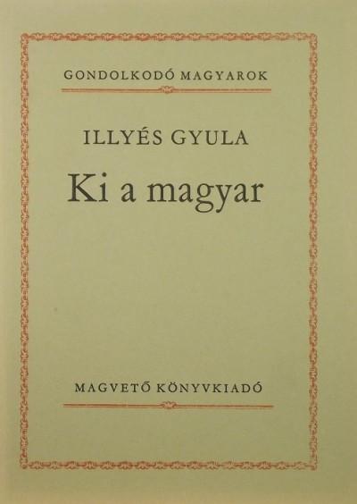 Illyés Gyula - Ki a magyar