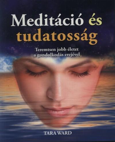 Tara Ward - Meditáció és tudatosság
