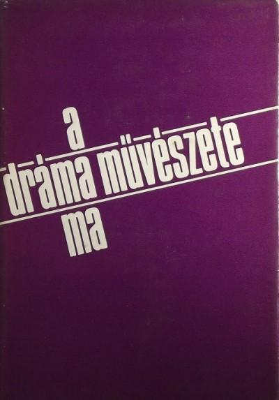 Ungvári Tamás  (Szerk.) - A dráma művészete ma