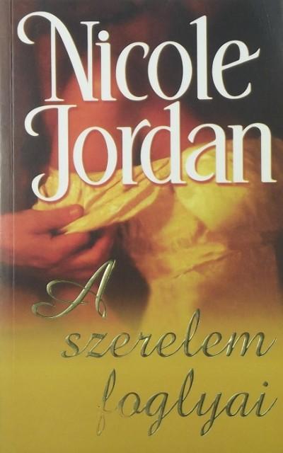 Nicole Jordan - A szerelem foglyai