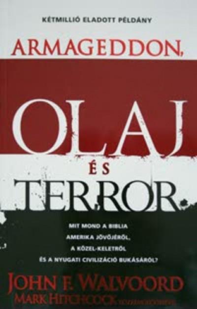 Mark Hitchcock - John F. Walvoord - Armageddon, olaj és terror