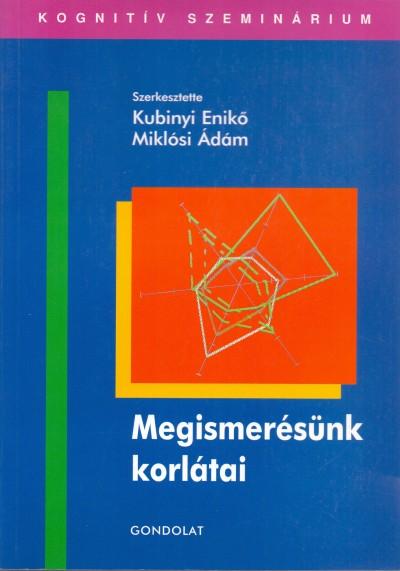 Kubinyi Enikő  (Szerk.) - Miklósi Ádám  (Szerk.) - Megismerésünk korlátai