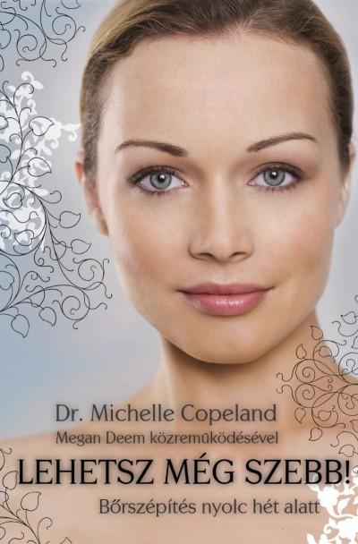 Dr. Michelle Copeland - Lehetsz még szebb!