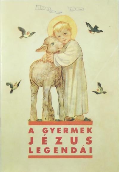 - A gyermek Jézus legendái