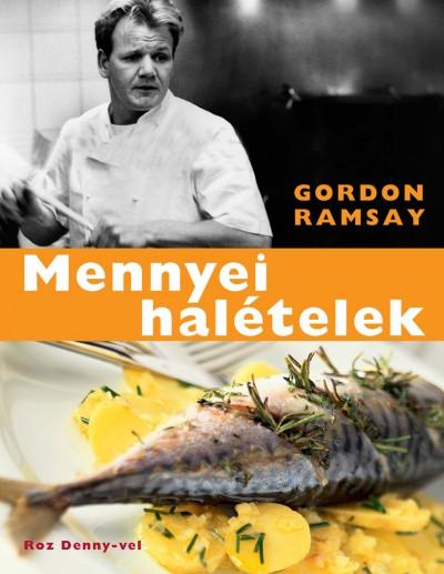 Gordon Ramsay - Mennyei halételek