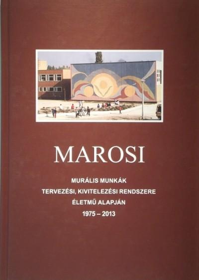 Marosi Ilona - Murális munkák tervezési, kivitelezési rendszere életmű alapján (1975-2013)