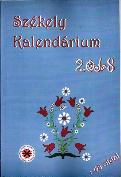 Kocsis Károly  (Szerk.) - Székely Kalendárium 2018