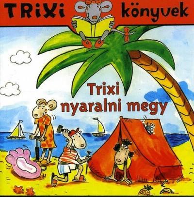 Szilágyi Lajos - Trixi nyaralni megy