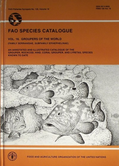 Phillip C. Heemstra - John Ernest Randall - FAO Species Catalogue - VOL. 16. Groupers of The World (Family Serranidae, Subfamily Epinephelinae)
