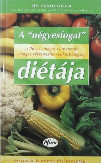 """Dr. Pados Gyula - A """"négyesfogat"""" diétája"""
