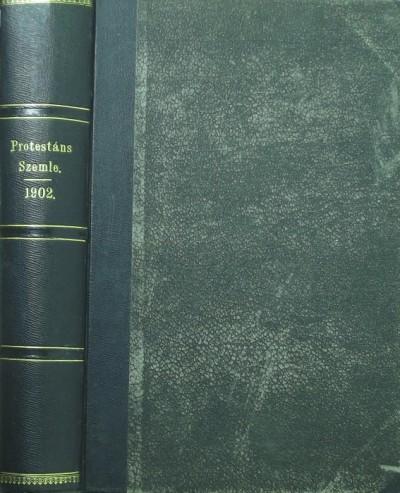 Dr. Szőts Farkas  (Szerk.) - Protestáns Szemle 1902