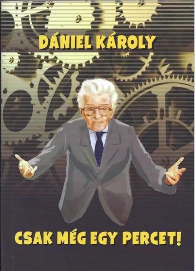 Dániel Károly - Csak még egy percet!