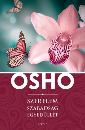 Osho - Szerelem, szabads�g, egyed�ll�t