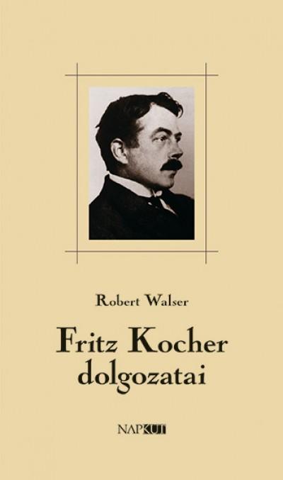 Robert Walser - Fritz Kocher dolgozatai