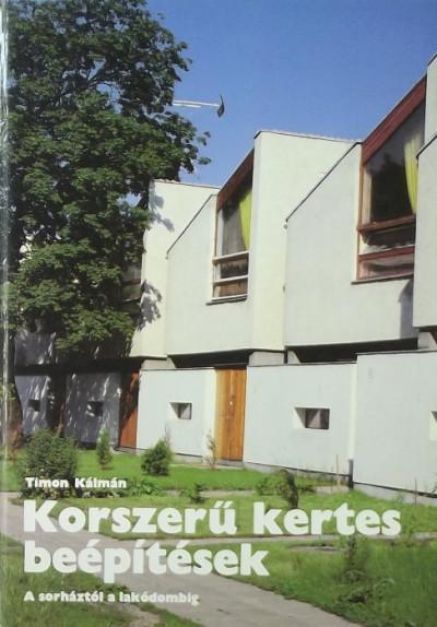 Timon Kálmán - Korszerű kertes beépítések