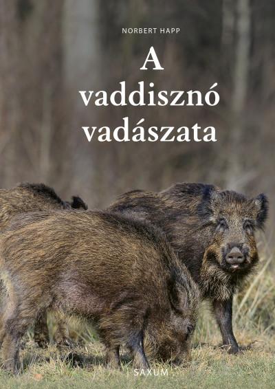 Norbert Happ - A vaddisznó vadászata