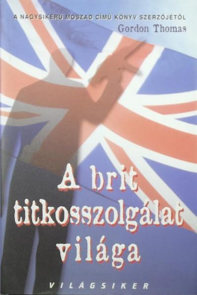 Gordon Thomas - A brit titkosszolgálat világa