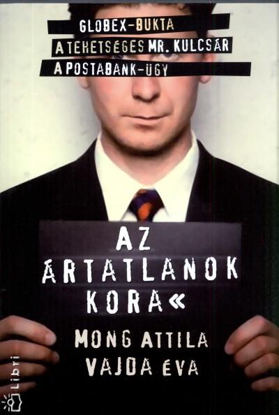 Mong Attila - Vajda �va - Az �rtatlanok kora