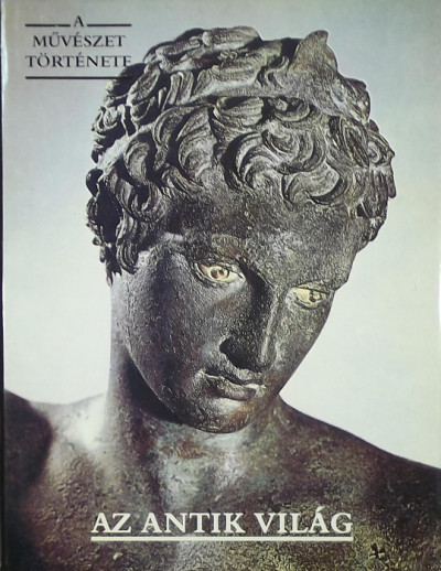 Dr Aradi Nóra  (Szerk.) - Az antik világ