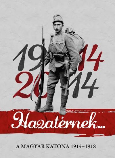 - Hazatérnek 1914-2014