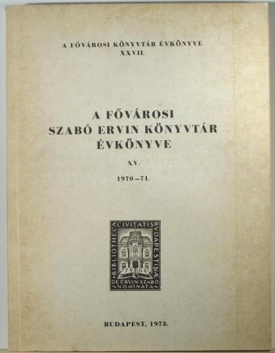 - A Fővárosi Szabó Ervin Könyvtár évkönyve 1970-71
