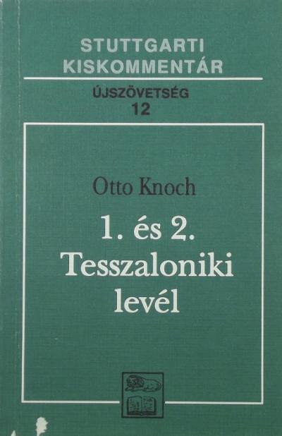 Otto Knoch - 1. és 2. Tesszaloniki levél