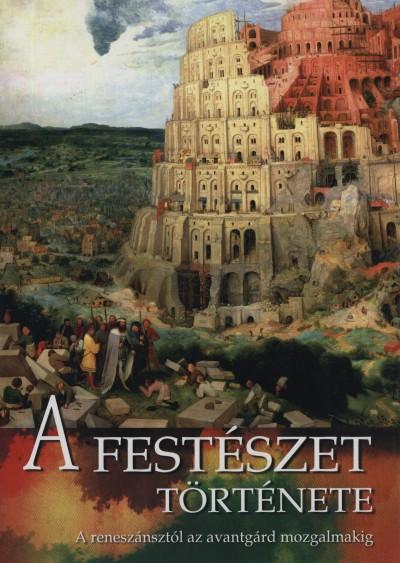 Kovács Bernadett - Nagy Emese  (Szerk.) - A festészet története