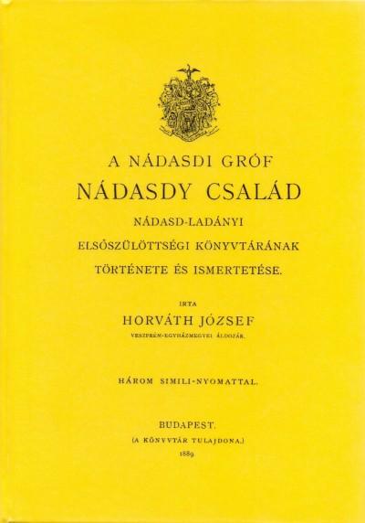 Horváth József - A nádasdi gróf Nádasdy család nádasd-ladányi elsőszülöttségi könyvtárának története és ismertetése