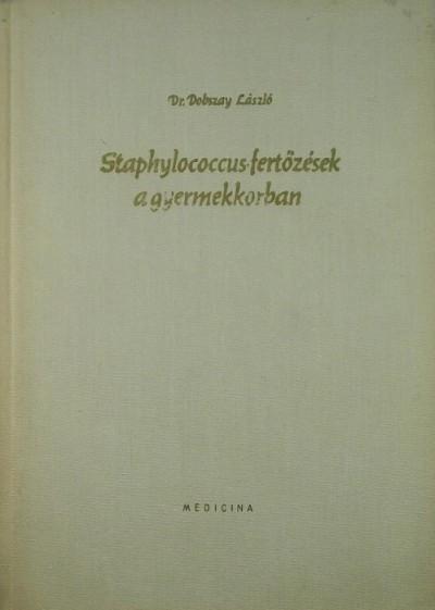 Dobszay László - Staphylococcus-fertőzések a gyermekkorban