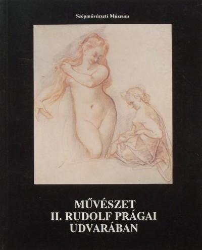 Gerszi Teréz - Művészet II. Rudolf prágai udvarában