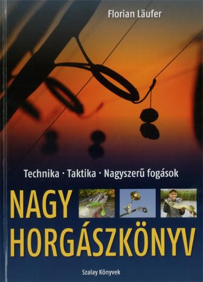 Florian Läufer - Nagy horgászkönyv