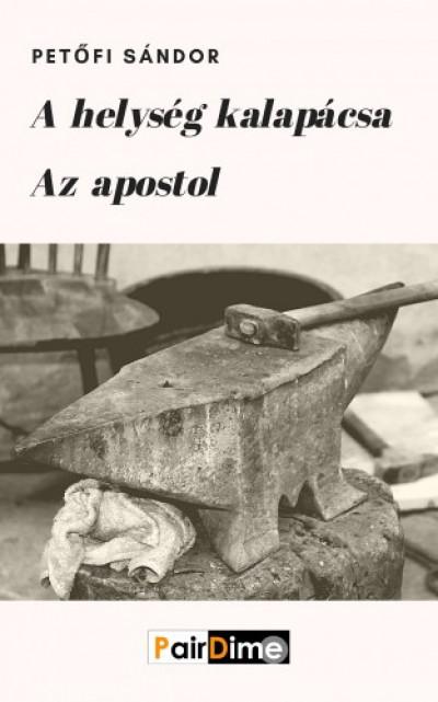 Petőfi Sándor - A helység kalapácsa, Az apostol