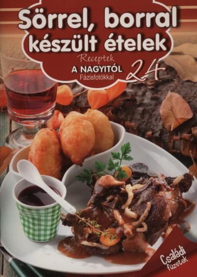 Nagy Emese  (Szerk.) - Sörrel, borral készült ételek