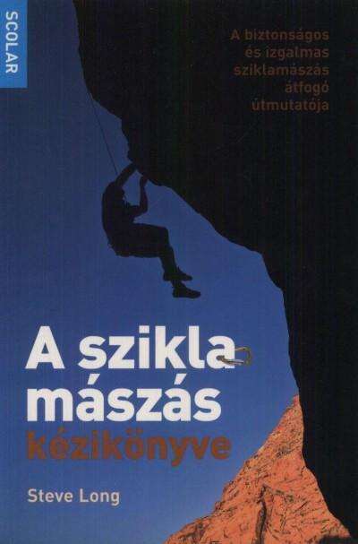 Steve Long - A sziklamászás kézikönyve