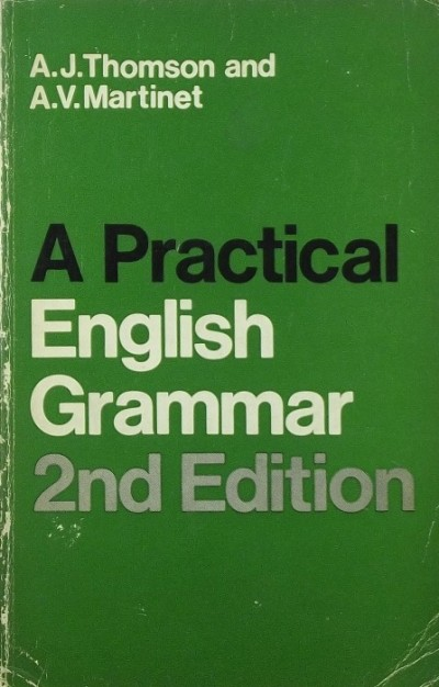 A. V. Martinet - A. J. Thomson - A Practical English Grammar