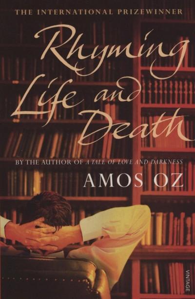 Ámosz Oz - Rhyming Life and Death